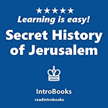 Secret History of Jerusalem Audiobook by  IntroBooks Narrated by Andrea Giordani