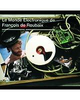 Le Monde Electronique De Francois De Roubaix