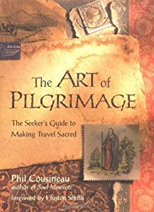 "Cover of ""The Art of Pilgrimage: The Seek..."