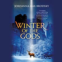 Winter of the Gods Audiobook by Jordanna Max Brodsky Narrated by Jordanna Max Brodsky