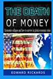 img - for The Death of Money: Best Tips How to Survive in Economic Collapse and Get out of Debt (dollar collapse, prepper supplies, prepping, debt free, free ... self help, budgeting,money free) (Volume 3) book / textbook / text book
