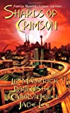 Liz Maverick Shards of Crimson (Crimson City) (Crimson City)