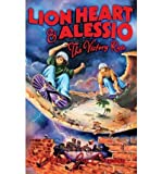 img - for [ Lion Heart & Alessio: The Victory Ride [ LION HEART & ALESSIO: THE VICTORY RIDE ] By Chapman, Megan Joy ( Author )Aug-02-2011 Paperback book / textbook / text book