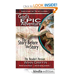 God's EPIC Adventure | The Story Before the Story (The Reader's Edition) Winn Griffin and Leonard Sweet