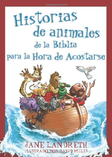 HISTORIAS DE ANIMALES DE LA BIBLIA PARA LA HORA DE ACOSTARSE (Spanish Edition)