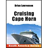 Cruising Cape Horn (South America Series)