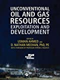 img - for Unconventional Oil and Gas Resources: Exploitation and Development (Emerging Trends and Technologies in Petroleum Engineering) book / textbook / text book