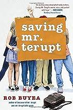 Saving Mr. Terupt by Rob Buyea (2015-07-14)…