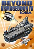 Beyond Armageddon IV: Schism