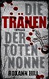 Die Tränen der toten Nonne: Der zweite Fall für Steinbach und Wagner (kindle edition)