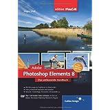 """Adobe Photoshop Elements 8: Das umfassende Handbuch f�r Windows und Macvon """"J�rgen Wolf"""""""