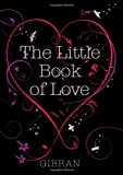 Cover of The Little Book of Love by Kahlil Gibran 1851686274