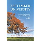 September University: Summoning Passion for an Unfinished Life ~ Charles D. Hayes