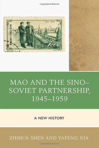 Mao and the Sino-Soviet Partnership, 1945-1959: A New History (The Harvard Cold War Studies Book Series)