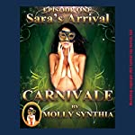 Sara's Arrival: First Orgasm at Carnivale: Molly Synthia's Carnivale | Molly Synthia