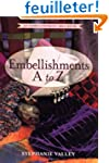 Embellishments A to Z: An Embellishme...