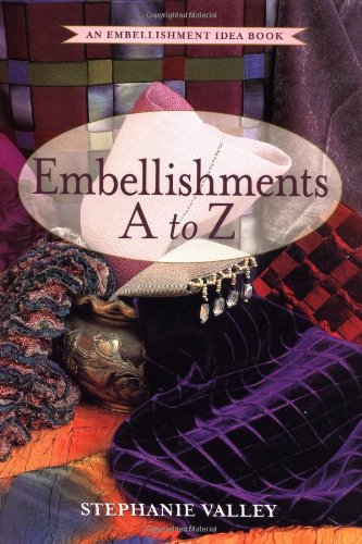 Embellishments A to Z: An Embellishment Idea Book (Embellishment Idea Books) (Vintage Sewing Machine Repair compare prices)