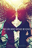 Image of The Girl Who Would Be King