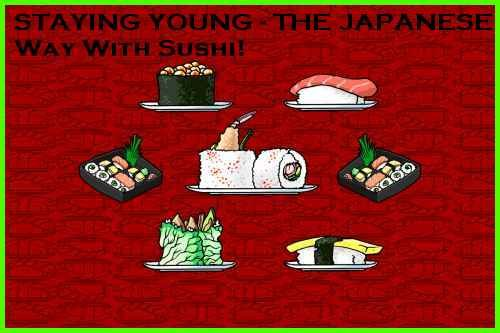 Staying Young The Japanese Way With Sushi!