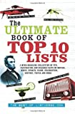 img - for The Ultimate Book of Top Ten Lists: A Mind-Boggling Collection of Fun, Fascinating and Bizarre Facts on Movies, Music, Sports, Crime, Celebrities, History, Trivia and More by ListVerse.com, Jamie Frater (2009) Paperback book / textbook / text book