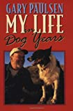 My Life in Dog Years (0385325703) by Paulsen, Gary