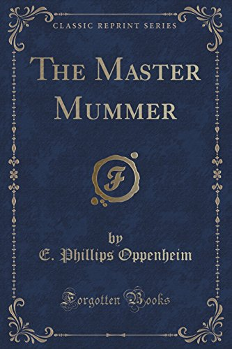 The Master Mummer (Classic Reprint)