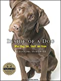 Inside of a Dog: What Dogs See, Smell, and Know (library edition)