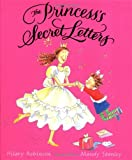 The Princess's Secret Letters (0152051627) by Robinson, Hilary