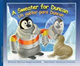 img - for A Sweater for Duncan / Un sueter para Duncan (English and Spanish Edition) book / textbook / text book