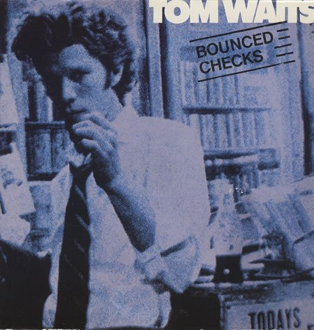 Tom Waits - Bounced Checks - Zortam Music