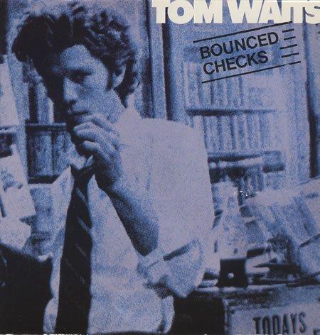 Tom Waits - Bounced Checks - Zortam Music