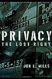 Privacy: The Lost Right