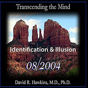 Transcending the Mind Series: Identification & Illusion Speech
