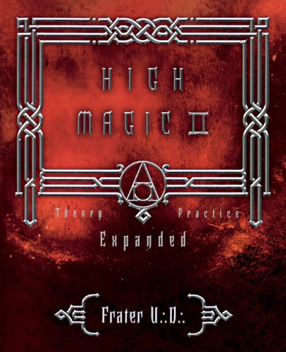 High Magic II: Expanded Theory and Practice [U.:D.:, Frater] (Tapa Blanda)