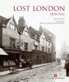 Philip Davies Lost London 1870-1945 (English Heritage)