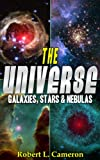 img - for The Universe! A Kids Book About Space. Pictures & Information on Galaxies, Nebulas and Stars book / textbook / text book