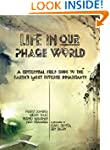Life in Our Phage World