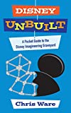 img - for Disney Unbuilt: A Pocket Guide to the Disney Imagineering Graveyard book / textbook / text book
