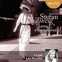 Lettre d'une inconnue   Livre audio Auteur(s) : Stefan Zweig Narrateur(s) : Léa Drucker