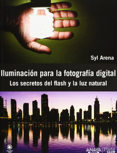 Iluminación para la fotografía digital. Los secretos del flash y la luz natural (Photoclub)