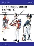 The King's German Legion (1): 1803-12 (Men-at-Arms) (v. 1)
