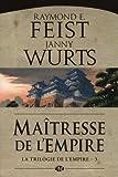 La Trilogie de l'Empire, Tome 3 : Maitresse de l'Empire