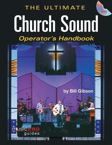 The Ultimate Church Sound Operator's Handbook (Hal Leonard Music Pro Guides)
