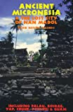 Ancient Micronesia & the Lost City of Nan Madol (Lost Cities of the Pacific) (0932813496) by Childress, David Hatcher