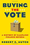 Buying the Vote: A History of Campaign Finance Reform