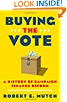 Buying the Vote: A History of Campaig...