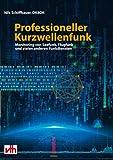 Professioneller Kurzwellenfunk: Monitoring von Seefunk, Flugfunk und vielen anderen Funkdiensten