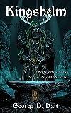 Kingshelm (Renegade Druid Cycle Book 1)