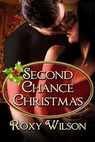 Roxy Wilson - Second Chance Christmas: BWWM Interracial Romance (Holiday Happiness Book 2)