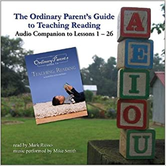 The Ordinary Parent's Guide to Teaching Reading: Audio Companion to Lessons 1-26 (Audio CD)